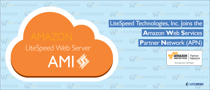 LiteSpeed Technologies, Inc. Joins the Amazon Web Services (AWS) Partner Network (APN)