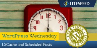 WpW: Using LSCache for WP with Scheduled Posts