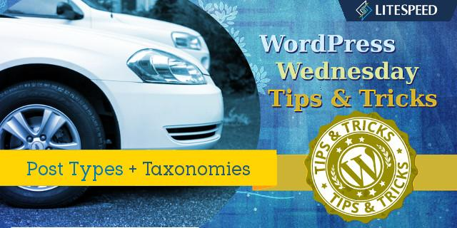 WpW: LiteSpeed Cache, Post Types and Taxonomies