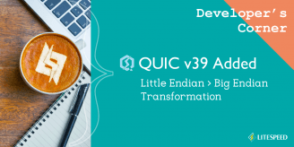 Developer's Corner: QUIC v39 Added