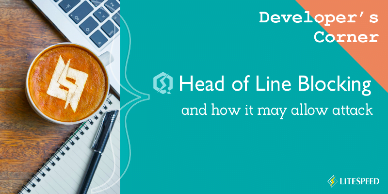Developer's Corner: Head-of-Line Blocking Allows Attacks