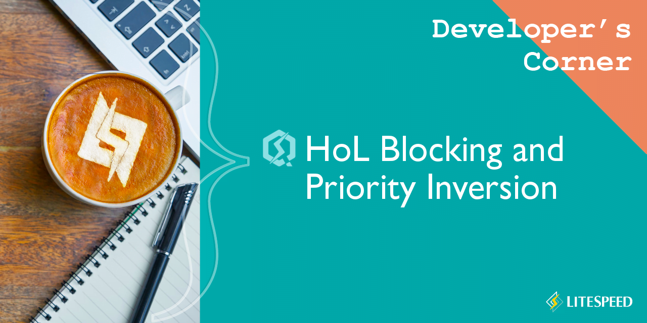 Developer's Corner: HoL Blocking and Priority Inversion