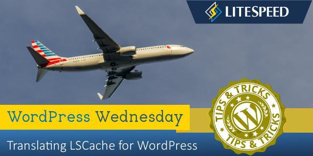WpW: Translating LSCache for WordPress