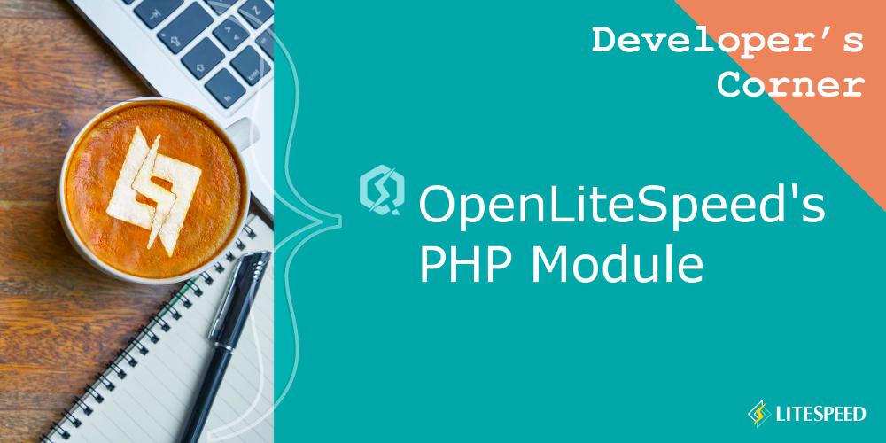 Developer's Corner: OpenLiteSpeed's PHP Module