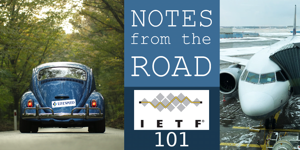 Notes From the Road: IETF 101