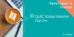 Developer's Corner: QUIC Kista Interim Day 1