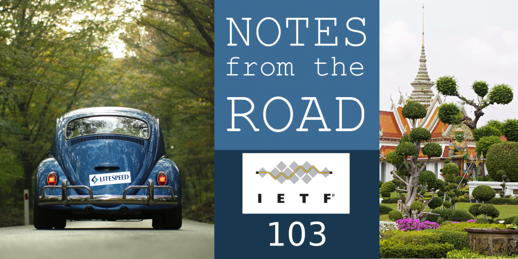 Notes from the Road: IETF 103 Litespeed and Facebook Complete First HTTP/3 Inter-Operability Test