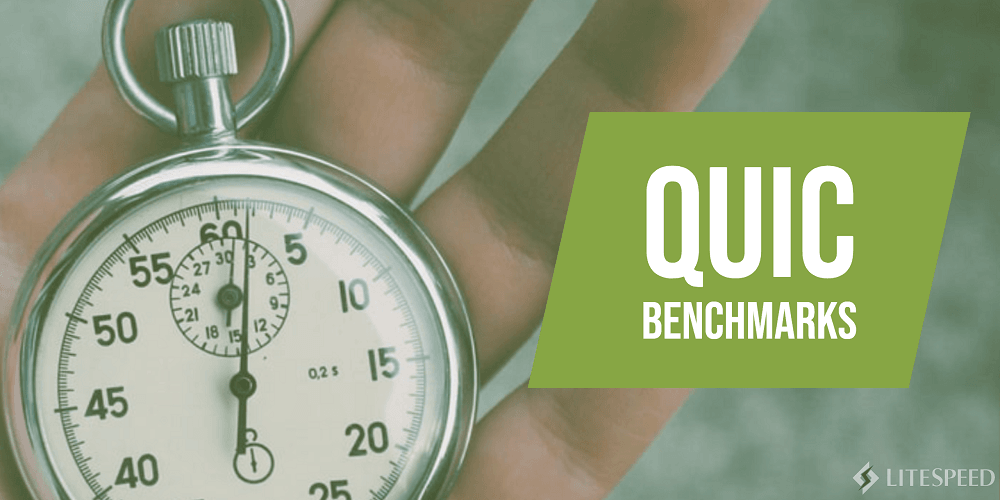 QUIC Performance Benchmarks