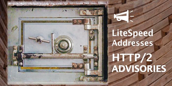 LiteSpeed Addresses HTTP/2 DoS Advisories