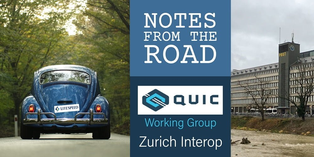 Notes from the Road: QUIC Interop Zurich